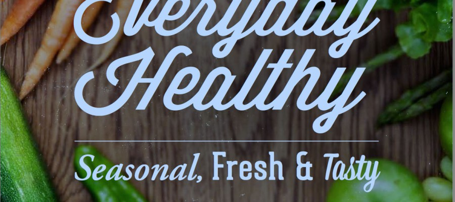 Everyday Healthy Season Fresh & Tasty Recipe Book